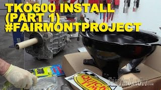 TKO600 Install (Part 1) #FairmontProject