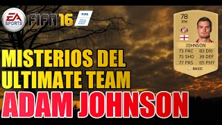 Adam Johnson | FIFA 16: Misterios del Ultimate team