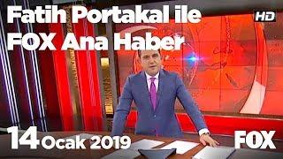 14 Ocak 2019 Fatih Portakal ile FOX Ana Haber