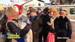 DÜNYAYI GEZİYORUM - BOSNA HERSEK (HD) - 11 OCAK 2015