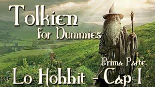 Lo Hobbit - Capitolo 1 - Una Riunione Inaspettata 1 / 2 - Tolkien for Dummies