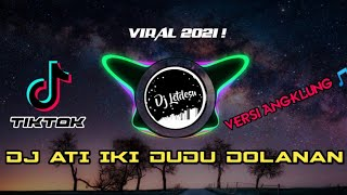 Download lagu Dj Ati Iki Dudu Dolanan Versi Angklung
