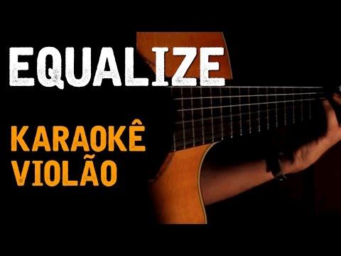 Equalize - Pitty - Karaokê com Violão