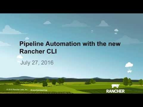 Pipeline Automation with the New Rancher CLI - July 2016 Online Meetup