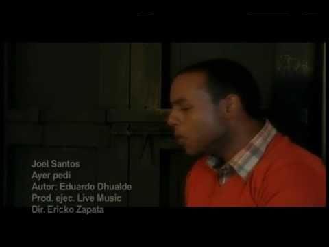 Joel Santos - Ayer Pedi (Video Oficial)
