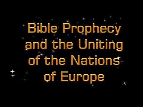 Bible Prophecy and the Uniting of the Nations of Europe Mr.Matt Davies Christadelphians