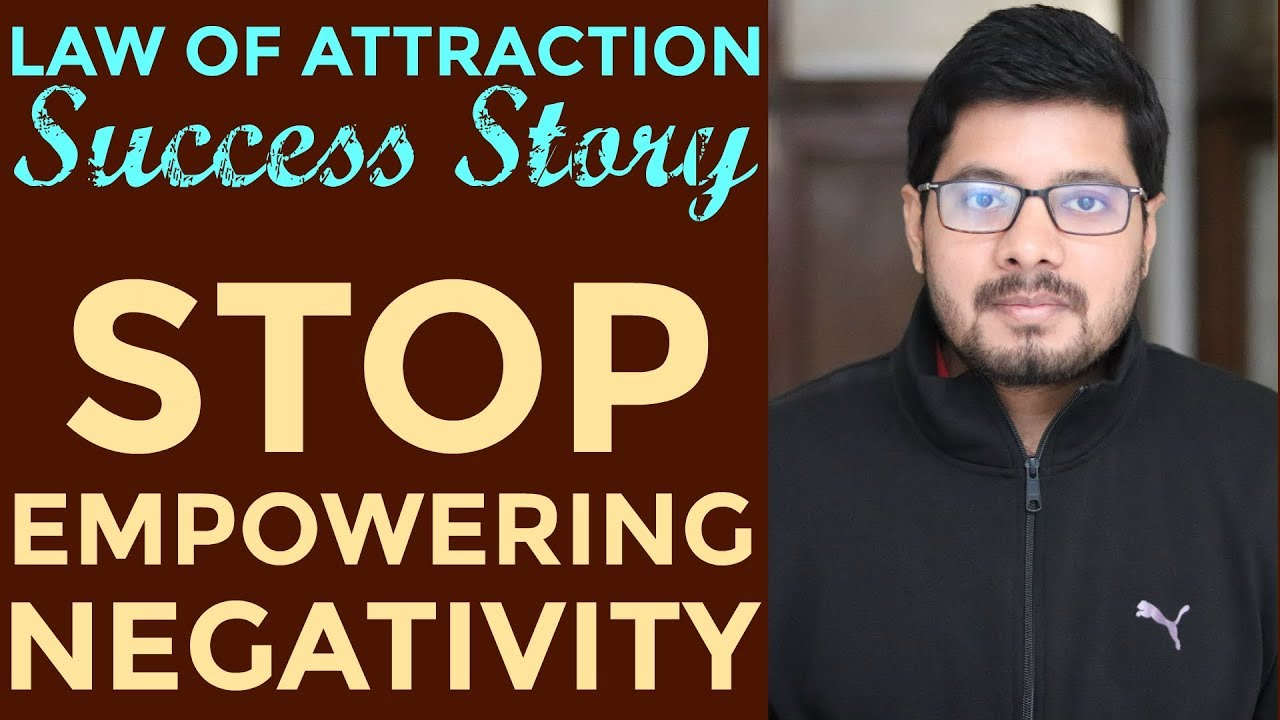 Manifestation 76 Stop Giving Power To Negative Thoughts Law Of Attraction Success Story