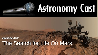 Astronomy Cast Ep. 431:  The Search for Life on Mars