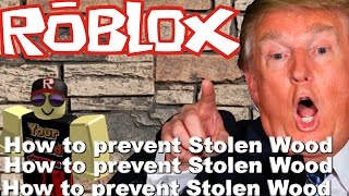 How to Stop Thieves : Lumber Tycoon 2 | RoBlox ( Trump Wall )