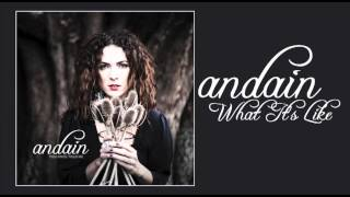 Andain - What Its Like YouTube Videos