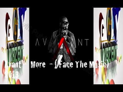 Avant -  More  - ( Face The Music) R&B SOUL - 2013