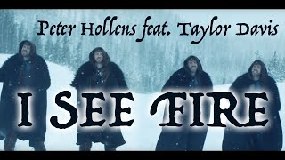 Repeat youtube video I See Fire - Peter Hollens - w/ Taylor Davis
