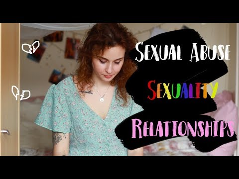 Sexual Abuse, Sexuality and Relationship Experiences