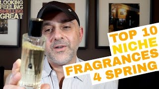 Top 10 Niche Fragrances, Colognes, Perfumes For Spring 🌼🌼