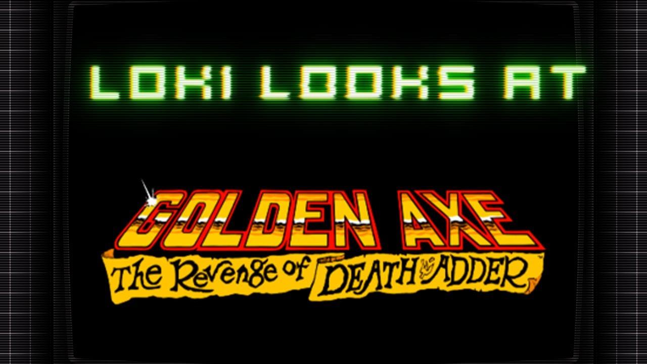 Loki Looks At Ep13: Golden Axe Revenge of Death Adder