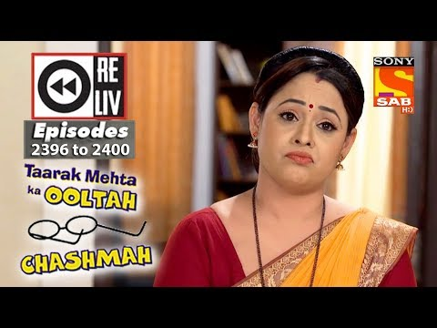 Weekly Reliv – Taarak Mehta Ka Ooltah Chashmah – 5th Feb  to 9th Feb 2018 – Episode 2396 to 2400
