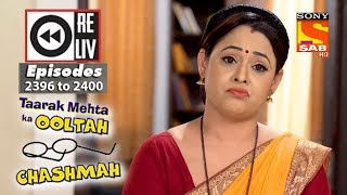 Weekly Reliv - Taarak Mehta Ka Ooltah Chashmah - 5th Feb  to 9th Feb 2018 - Episode 2396 to 2400