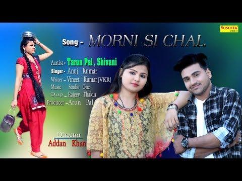 Morni Si Chal |  Anuj Kumar,Tarun Pal , Shivani,Vineet Kumar VKR | New Haryanvi Song 2018