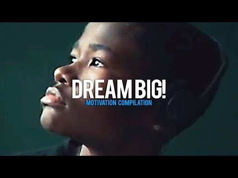 DREAM BIG – New Motivational Video Compilation for Success & Studying