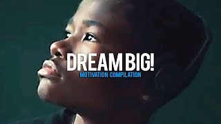 DREAM BIG - New Motivational Video Compilation for Success & Studying