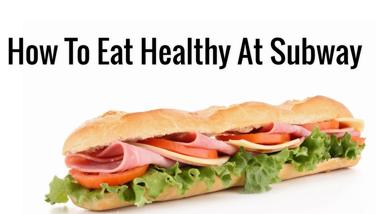 How To Eat Healthy At Subway  Ep 2