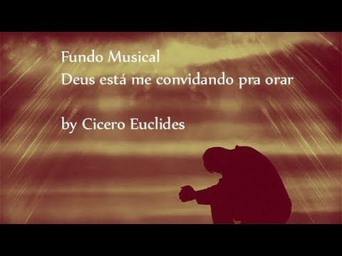 Fundo Musical Deus está me convidando pra Orar (Samuel Mariano) Para Orações , by Cicero Euclides