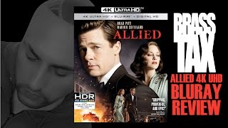 Allied 4K UHD Bluray Extended Review @BrassTax