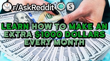 Redditors Share How To Make $1000 On The Side (Reddit Stories r/AskReddit)