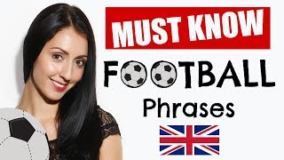 8 Football (Soccer) Phrases You MUST KNOW! Learn English