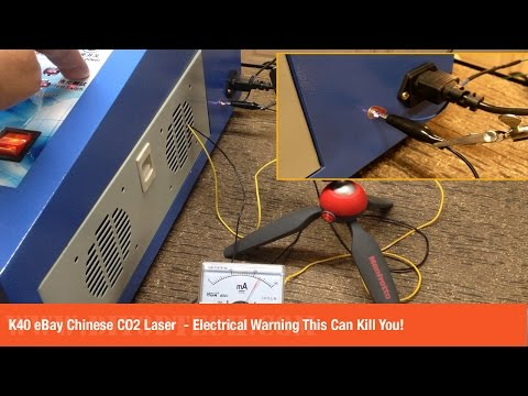 K40 eBay Chinese CO2 Laser - Electrical Warning This Can Kill You!