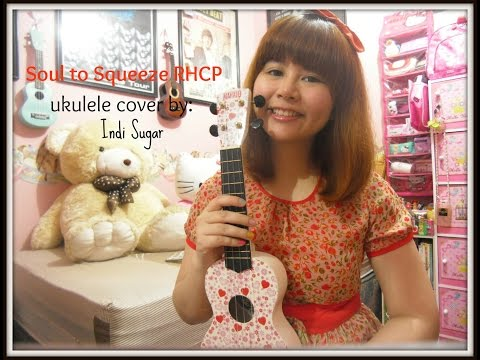 Soul To Squeeze Red Hot Chili Peppers ~ Ukulele cover by Indi Sugar :)