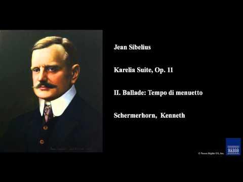 Jean Sibelius, Karelia Suite, Op. 11, II. Ballade: Tempo di menuetto