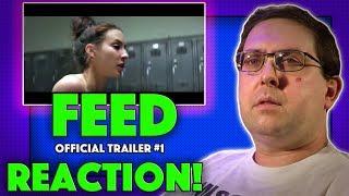 REACTION! Feed Trailer #1 - Troian Bellisario Movie 2017