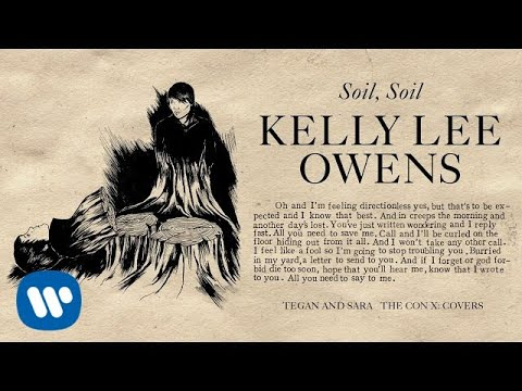 Tegan and Sara present The Con X: Covers – Soil, Soil – Kelly Lee Owens