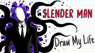 SLENDER MAN | Draw My Life
