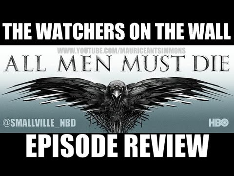 """Game of Thrones Season 4 """"The Watchers On The Wall"""" Episode Review PART 1 *Podcast (6+Mins)"""