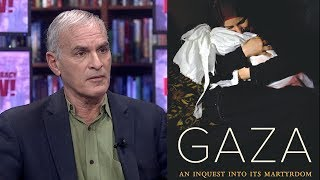 """""""Gaza: An Inquest into Its Martyrdom"""": Norman Finkelstein on the Many Lies Perpetuated About Gaza"""