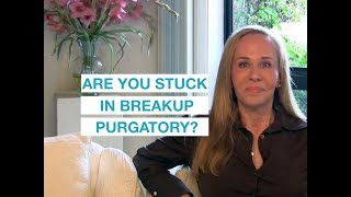 Are You Stuck in Breakup Purgatory? — Susan Winter