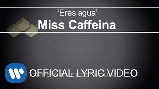 Miss Caffeina - Eres agua (Lyric Video)