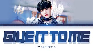 Download Mp3 Bts Suga  Agust D  Give It To Me Lyrics  방탄소년단 슈가 Give It To Me 가사   Color Coded
