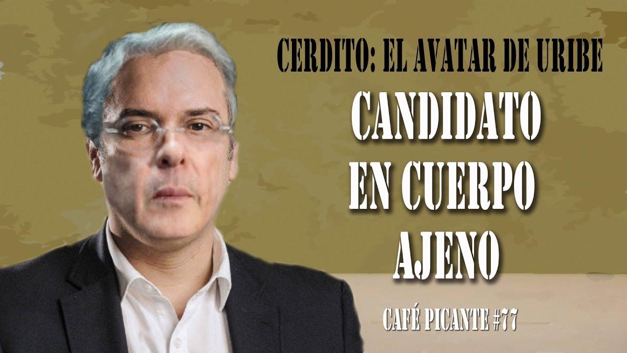 El avatar de uribe candidato en cuerpo ajeno caf for En cuerpo ajeno