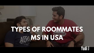 Types of Indian Roommates while doing MS in USA | Yudi J | #Roommates #MSinUSA
