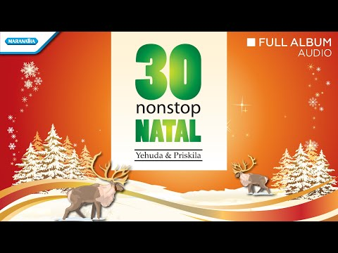 lagu Natal 30 Nonstop Natal - Yehuda & Priskila ( Audio full album)