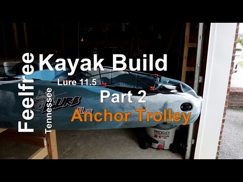 Feelfree Kayak Build Pt 2  ...  Anchor Trolley Install video