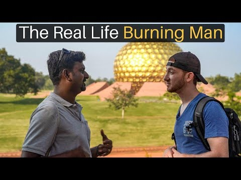The Real Life Burning Man... (Auroville)