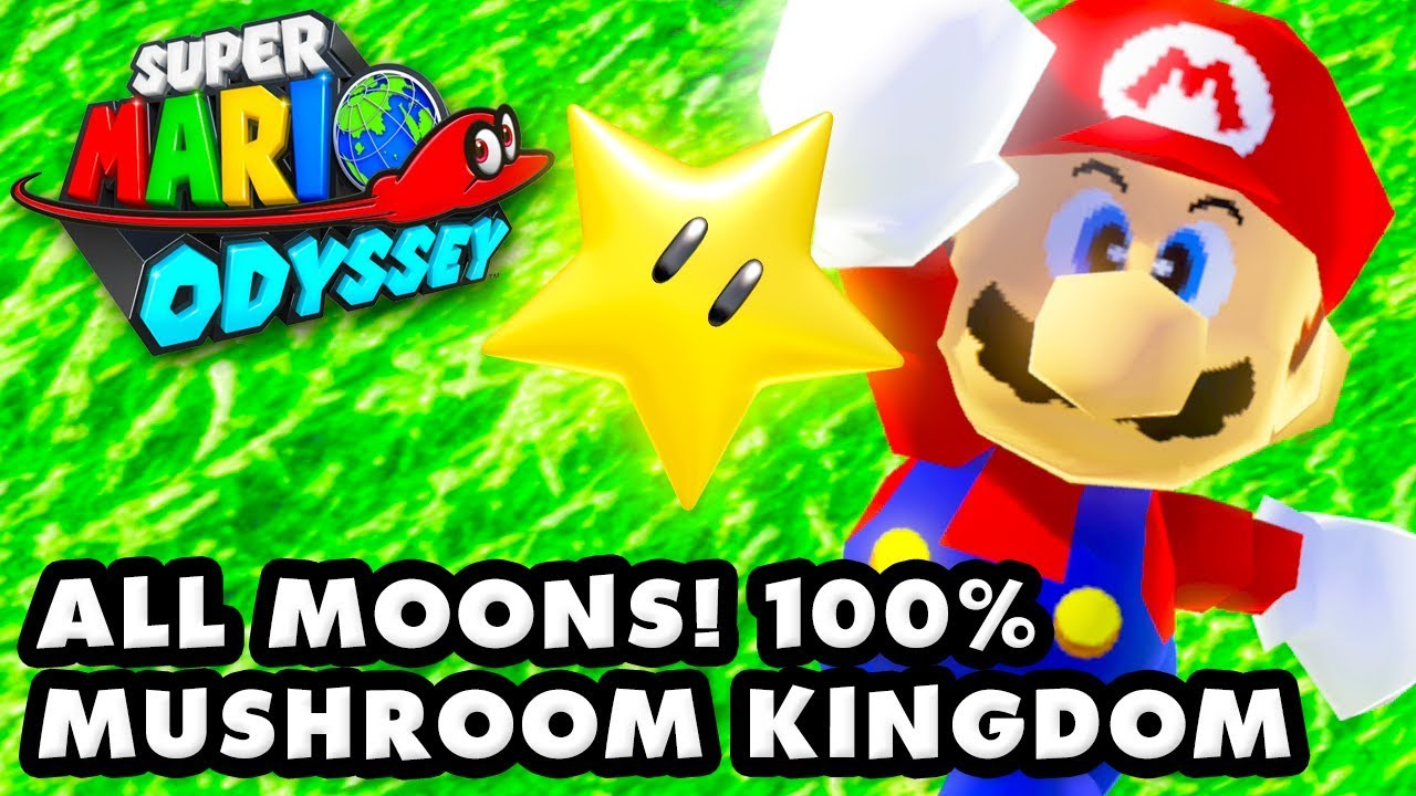 Super Mario Odyssey All Moons Mushroom Kingdom 100 Youtube