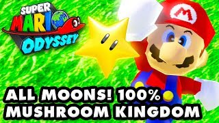 Super Mario Odyssey - ALL MOONS - Mushroom Kingdom 100%!