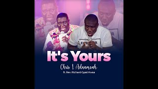 It's Yours - Chris I. Aduamoah   CIA Music   Feat. Rev. Richard Gyasi Kwaa