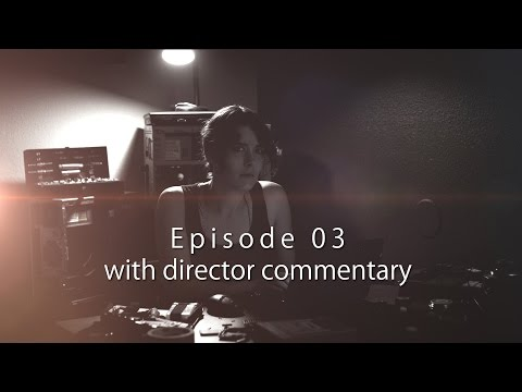 Episode 3 — With Director Audio Commentary