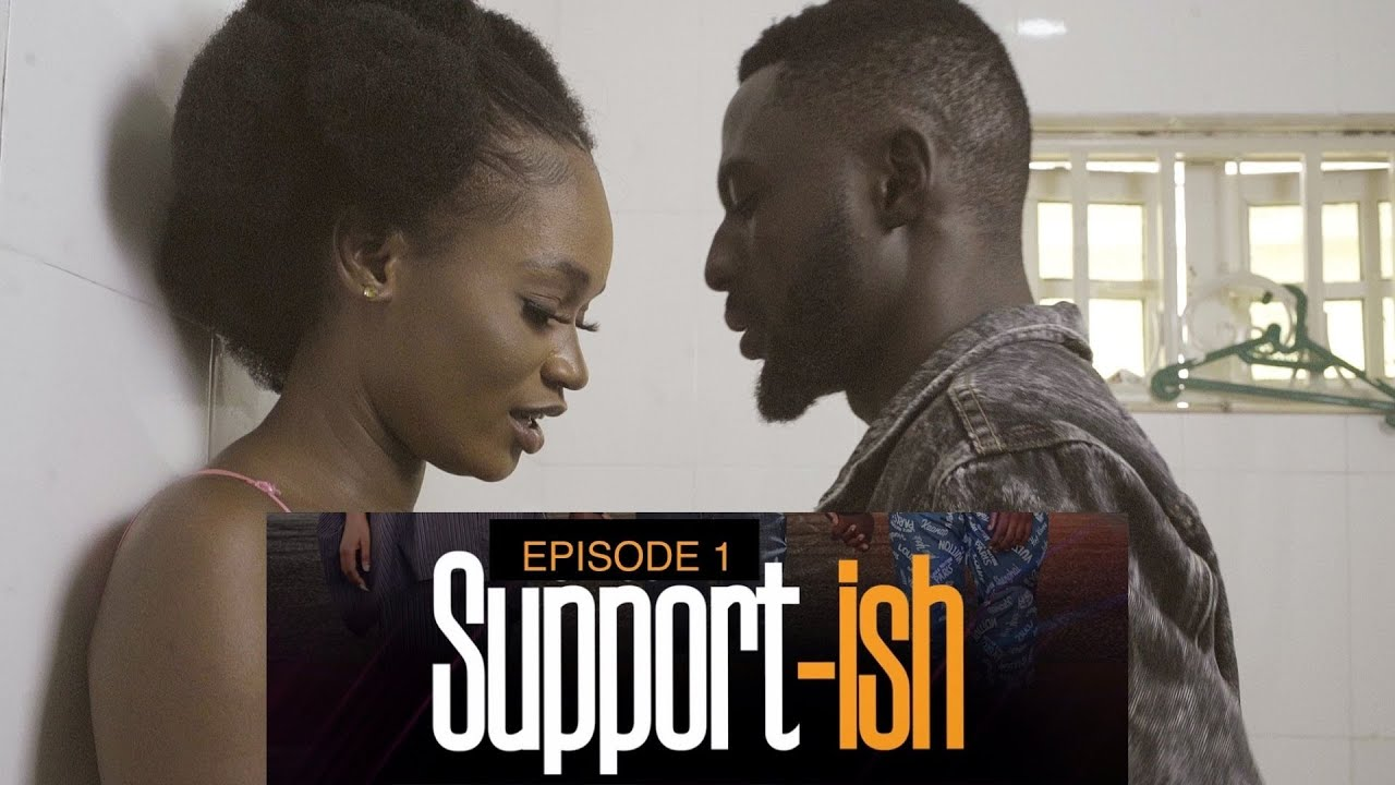Download Support-ish | Nollywood Series | S1E1
